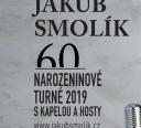 """JAKUB SMOLÍK – NAROZENINOVÉ TOUR """"60"""""""